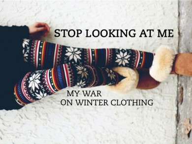 My War on Winter Clothes